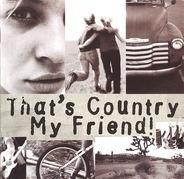 Charlie Major,Alan Jackson,Dwight Yoakam, u.a - That's Country My Friend!