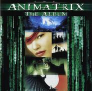 Meat Beat Manifesto, Junkie XL, Juno Reactor, a.o. - The Animatrix (The Album)