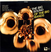 Harry James / Les Brown a.o. - The Big Sound Of The Big Bands