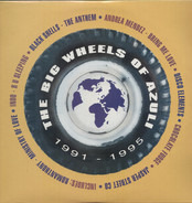 Frankie Knuckles, Romanthony, The Basement Boys a.o. - The Big Wheels Of Azuli (1991-1995)