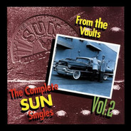 Johnny Cash / Carl Perkins / Roy Orbison a.o. - The Complete Sun Singles, Vol. 2 - From The Vaults