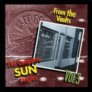 Jerry lee Lewis / Billy Riley / Sonny Burgess a.o. - The Complete Sun Singles, Vol. 3 - From The Vaults