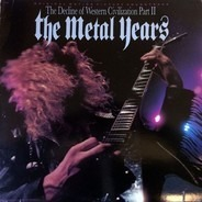 rigor mortis a.o. - The Decline Of Western Civilization Part II: The Metal Years (Original Motion Picture Soundtrack