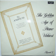 Liszt / Chopin / Debussy a.o. - The Golden Age Of Piano Virtuosi (Record 3)