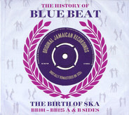 Prince Buster & His Torch Lighters, The Blues Busters a.o. - The History Of Blue Beat - The Birth Of Ska BB101 - BB125 A & B Sides