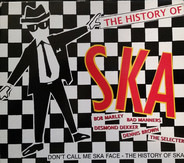 The Selecter, King Hammond, a.o. - The History Of Ska