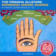 Stella Chiweshe / The Klezmatics / Ali Hassan Kuban a.o. - The Piranha Allstars - Swimming Among Sharks
