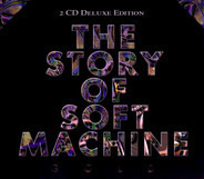 Soft Machine / Robert Wyatt / Daevid Allen a.o. - The Story Of Soft Machine