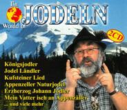 Uschi Bauer, Hortensia Thaler a.o. - The World Of Jodeln
