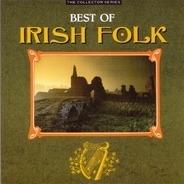 The Dubliners, Sweeney's Men, Finbar Furey... - The Best Of Irish Folk