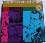 Glenn Miller And His Orchestra, Duke Ellington And His Orchestra, a.o. - The Glenn Miller Years