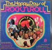 Chuck Berry / The Diamonds a.o. - The Happy Days Of Rock 'N Roll