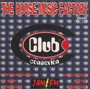Gigi D'Agostino,Anorak Trax,Psychotropic, u.a - The House Music Factory - Club Connexion
