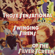 Alice Faye/jane Powell/Betty Grable - Those Sensational Swinging Sirens Of The Silver Screen