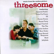 Tears For Fears / General Public / New Order a.o. - Threesome: Music From The Motion Picture
