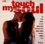 TLC, Coolio, R.Kelly a.o. - Touch My Soul: The Finest Of Black Music Vol. 5