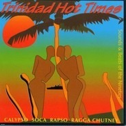 Kindred, David Rudder a.o. - Trinidad Hot Times - Sounds & Beats From The Nineties
