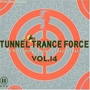 Warp Brothers vs. Aquagen,Pulsedriver,Kai Tracid,u.a - Tunnel Trance Force Vol. 14