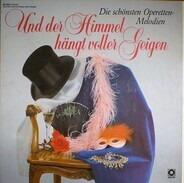 Peter Anders, Kurt Böhme, Anna Moffo - Und Der Himmel Hängt Voller Geigen