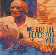 Frankie Lee Sims / Buddy Guiy / Sammy Myers / ... - We Got The Blues For You