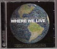 Norah Jones / Bob Dylan / Willie Nelson a.o. - Where We Live (A Benefit CD For Earthjustice)