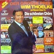 Wim Thoelke, Freddy Quinn, Fischer Chöre,.. - Präsentiert: Die Schönsten Chöre
