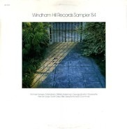 Michael Hedges, Mark Isham, William Ackerman,.. - Windham Hill Records Sampler '84