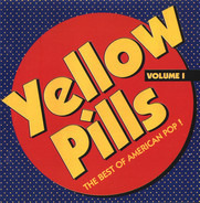 Dwight Twilley, Shoes a.o. - Yellow Pills - The Best Of American Pop! Volume 1