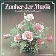 Schubert, Offenbach, Beethoven a.o. - Zauber Der Musik - Das Schönste Wunschkonzert