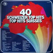 Lys Assia / Pierre Dudan / Toni Vescoli a.o. - 40 Schweizer Top Hits