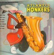 Arnett Cobb, Frank Culley, u.a. - Atlantic Honkers - A Rhythm & Blues Saxophone Anthology
