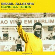 Cidade Negra / Funk 'N' Lata a.o. - Brasil Allstars - Sons Da Terra - A Benefit Album For Street Kids