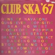 Delroy, Gaylads, The Rulers, a.o. - Club Ska '67
