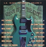 Eric Gales, Pat Travers, Neal Schon a.o. - Cream Of The Crop (A Tribute) (L.A. Blues Authority Volume V)