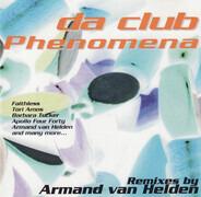 Faithless / Apollo Four Forty a.o. - Da Club Phenomena - Remixes By Armand Van Helden