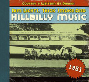 Tennessee Ernie Ford / Hank Williams a.o. - Dim Lights, Thick Smoke & Hillbilly Music: Country & Western Hit Parade - 1951