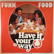 The Poets Of Rhythm, Plunky, a.o. - Funk Food - Have It Your Way