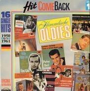 Lolita, Bruce Lowe, Peter Alexander, a.o. - Hit Come Back • Himmlische Oldies • Nr. 1 • 16 Single Hits 1950 Bis 1961 • Originalaufnahmen