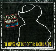 Al Green / Mekons / Killdozer a.o. - Hank Williams Revisited-I'll Never Get Out Of This