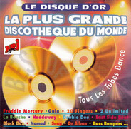 Freddie Mercury / 20 Fingers / 2 Unlimited - La Plus Grande Discothèque Du Monde - Le Disque D'Or