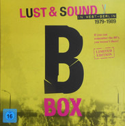 Joy Division / Ideal / Abwärts a.o. - Lust & Sound In West-Berlin 1979-1989 - B-Box
