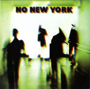 The Contortions, Teenage Jesus And The Jerks, Mars, DNA - No New York