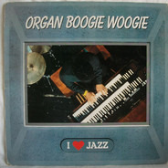 Sir Charles Thompson, Bill Doggett a.o. - Organ Boogie Woogie