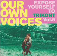 Express Brass Band, Tubbe, Textor a.o. - Our Own Voices - Expose Yourself To Trikont Volume 5