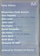 Mangurekan / Alvin Lucier / Porter Ricks a.o. - Replay Debussy