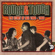 Laurel Aitken / The Maytals / Owen Gray a.o. - Rough & Tough (The Story Of Ska 1960-1966)