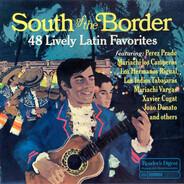 Perez Prado / Mariachi Vargas / Xavier Cugat a.o. - South Of The Border 48 Lively Latin Favorites