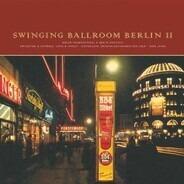 Joe Blind / Kurt Engel a.o. - Swinging Ballroom Berlin II