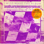 Liliput / Mothers Ruin / Grauzone a.o. - Swiss Wave The Album