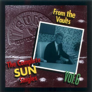 Charlie Rich / Carl Mann a.o. - The Complete Sun Singles, Vol. 6 - From The Vaults